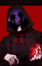 Eyeless Jack x Reader - My Wife  by MsShitForBrains