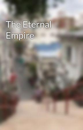 The Eternal Empire by EnlightenedBacon