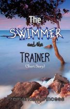 The Swimmer and the Trainer (One-shot Story) by PremariousPrincess