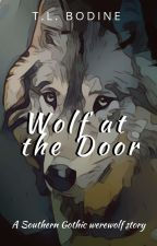 Wolf at the Door by TLBodine