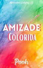 Amizade Colorida. 1 by InfinityShippMLB