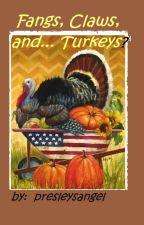 Fangs, Claws, and... Turkeys?  (Coming in November) by presleysangel