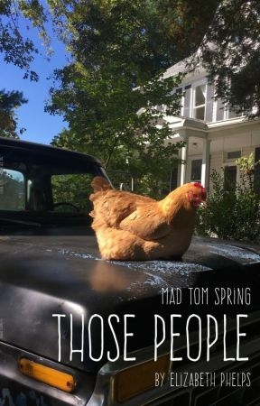 Mad Tom Spring: Those People by flyingfarmhouse