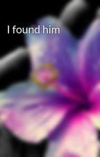 I found him by sweetsecret1217
