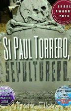 Si Paul Torrero, Sepulturero. by Trav_Eller