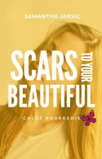Scars to your beautiful [OS Chloé Bourgeois] by SamanthaJaksic