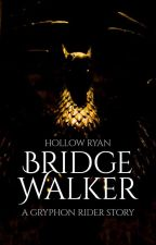 Bridge Walker by HollowRyan