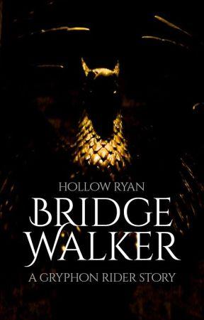 Bridge Walker by HollowRyan