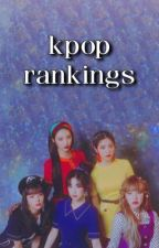 Kpop Rankings by 5683lovekpop