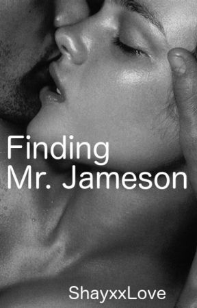 Finding Mr. Jameson (LMJ # 2)  by shayxxlove