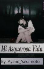 Mi Asquerosa Vida by Park_Ayane