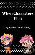 When Characters meet. by QueenFabulous087