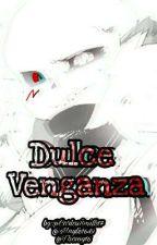 Dulce Venganza[CrossxPalette] by mayte1649