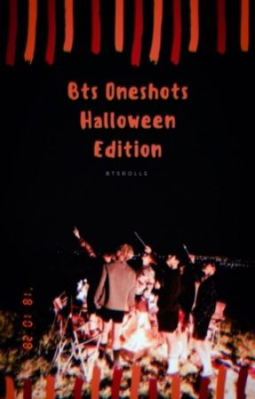 BTS Oneshots (Halloween edition)  by btsrolls