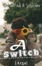 A Switch - Arga by kirskey