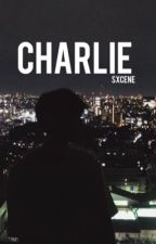 Charlie by sxcene