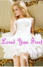 Loved You First (Harry Styles L.S) by Anjaniii