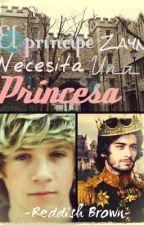 «El príncipe Zayn necesita una princesa».-[Ziall Horalik.] ©️ by Falling1Down