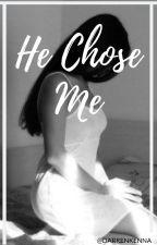 He Chose Me by darrenkenna