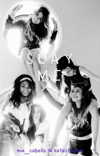 Slay Me (DISCONTINUED)