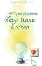 ANNYEONG! LET'S LEARN KOREAN ^_^ by nomochuaikkin