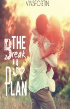 The Break Up Plan (FINISHED) by vinsfortin