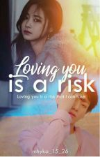 Loving You Is A Risk by mykha_15_26