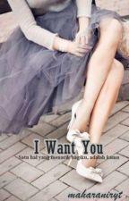 I want you. by maharaniryt