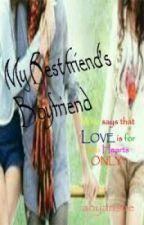 My Bestfriend's Boyfriend by ahyansue