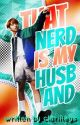 that nerd is my husband (Sb19 FANFIC)done✔ by clari_nase