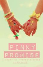 Pinky Promise (the Book two and Season 2.5 of PFMOCM) by mysweetstories