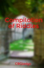 Compilation of Riddles by CBGladys