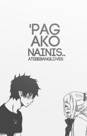 'Pag ako nainis... (One-Shot) by ateBebangLoves
