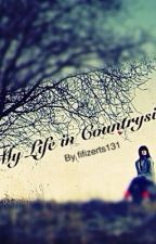 My life in Countryside. by Happy01sgirl