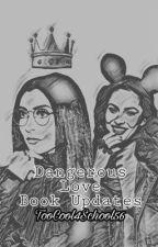 Dangerous Love Updates by TooCool4School56
