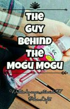 The Guy Behind The Mogu Mogu ( One - Shot ) by sugar_cutiewink97