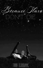 Because Stars Don't Die by ThornsandLilies