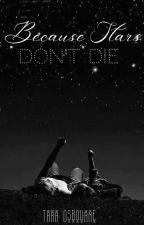 Because Stars Don't Die by ThornsandLilies