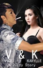 Vice & Karylle | A Dirty Story (ONE SHOT) by teamkurbabes