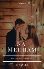Na Mehram by RoseSkyler