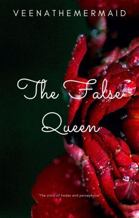 The False Queen by veenathemermaid