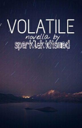 VOLATILE by sparklekidismad