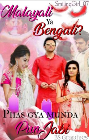✔️ Malayali Ya Bengali?  Phas Gaya Punjabi Munda by SmilingGirl_07