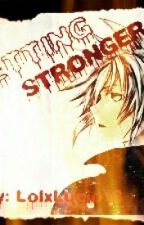 Getting Stronger (A Naruto Fanfiction) by febbyoung
