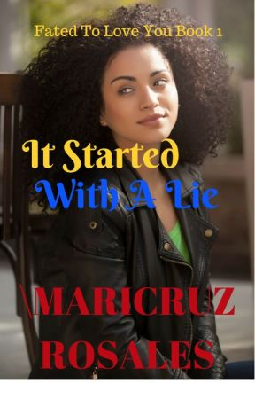 IT STARTED WITH A LIE (Fated to Love You #1) by maricruzr99