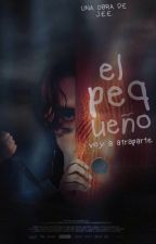 El Pequeño [En Emisión] #FantasyAwards2019 #ChicosTinieblas2019 by AdictoLibrosLibros