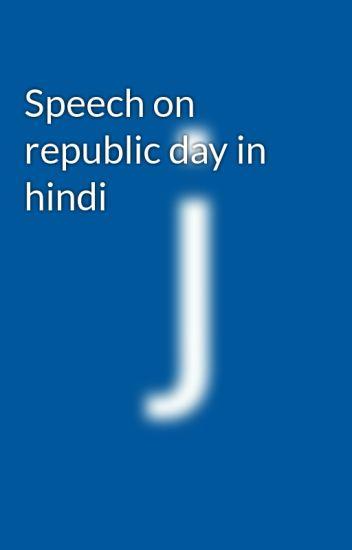 Speech on republic day in hindi - joy with you - Wattpad