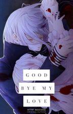 蝶. GOODBYE MY LOVE: KARLA TSUKINAMI ©. #2 by http-wxcked