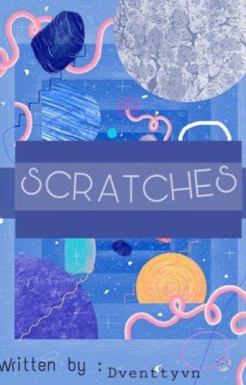 Scratches.