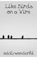Like Birds on a Wire by oddlywonderful